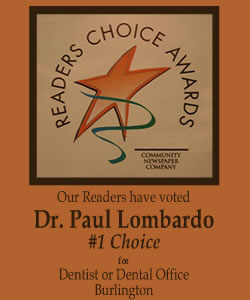 Burlington, MA dentist, Dr. Paul Lombardo. voted #1 Choice